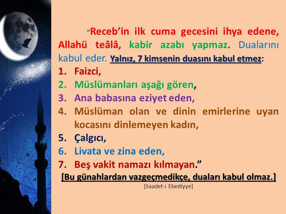 [Bu günahlardan vazgeçmedikçe, duaları kabul olmaz.]